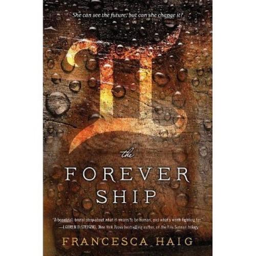 Forever Ship (Hardcover) (Francesca Haig)