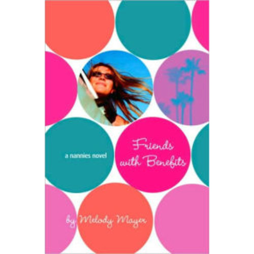 Friends with Benefits ( Nannies Series #2)