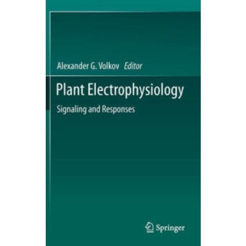 Plant Electrophysiology: Signaling and Responses / Edition 1