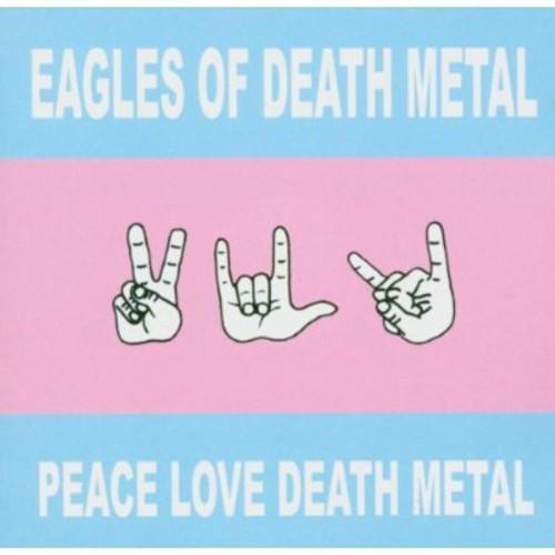 Eagles of Death Metal - Peace Love Death Metal