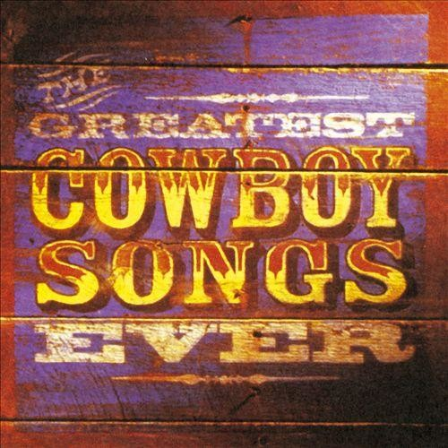 Greatest Cowboy Songs Ever [CD]