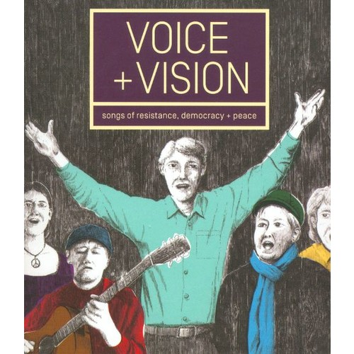 Voice + Vision: Songs of Resistance, Democracy & Peace [CD]