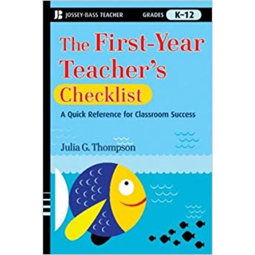 The First-Year Teacher's Checklist: A Quick Reference for Classroom Success