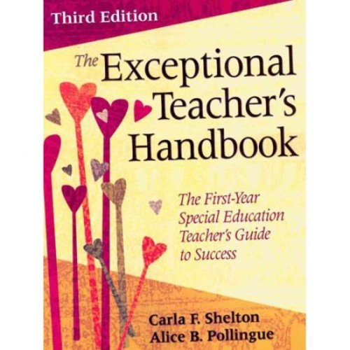The Exceptional Teachers Handbook: The First-Year Special Education Teachers Guide to Success (Volume 3)