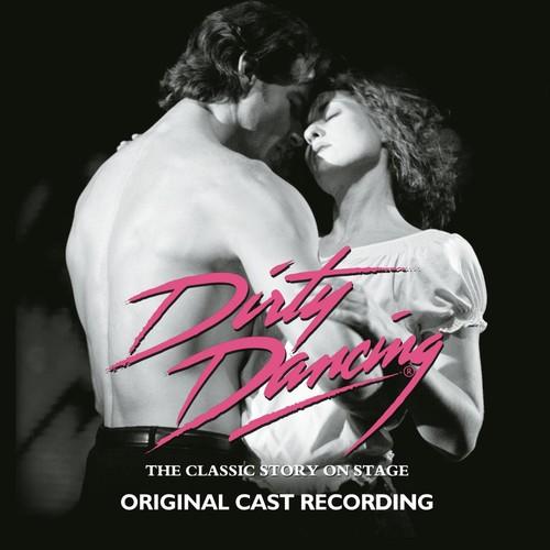 Dirty Dancing [Original Cast Recording] [CD]