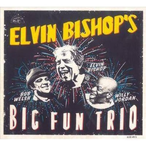 Elvin Bishop - Elvin Bishop's Big Fun Trio (CD)