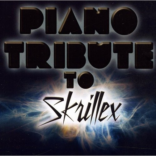 Piano Tribute to Skrillex By Various Artists (Audio CD)