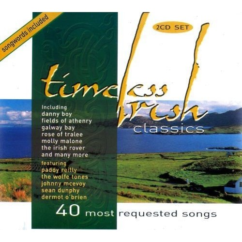 Timeless Irish Classics: 40 Most Requested Songs [CD]