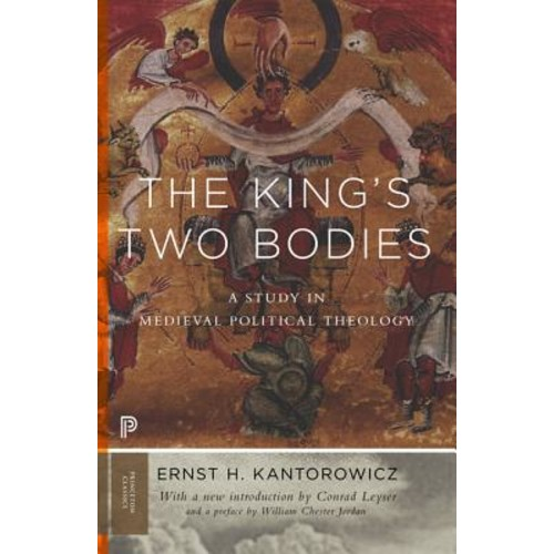 Ernst Kantorowicz; Lecturer in Medieval History Conrad Leyser; William Jordan Princeton Classics: The King's Two Bodies (Paperback)