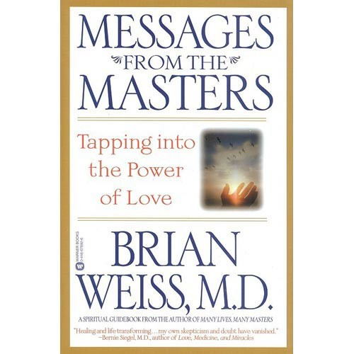 Messages from the Masters : Tapping into the Power of Love (Paperback)