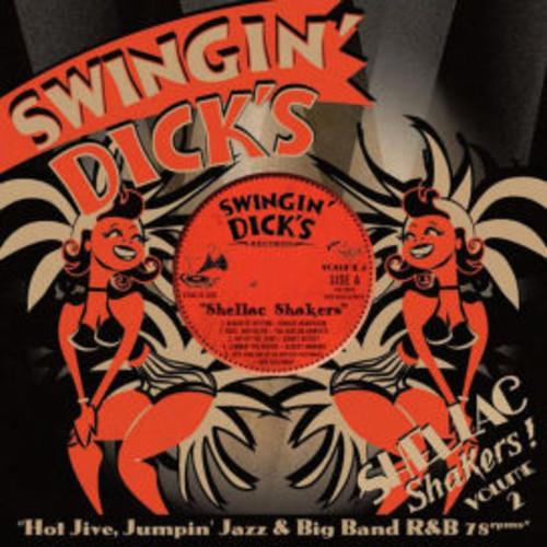 Swingin' Dick's Shellac Shakers Vol. 2: Hot Jive, Jumpin' Jazz & Big Band R&B 78s