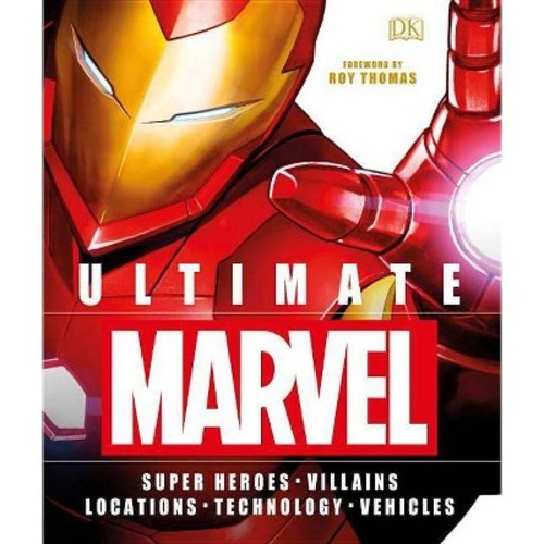 Ultimate Marvel : Super Heroes, Villains, Locations, Technology, Vehicles (Hardcover) (Adam Bray &