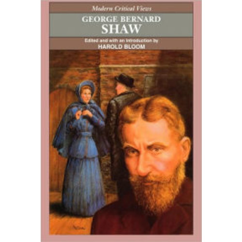 George Bernard Shaw (Modern Critical Views Series)