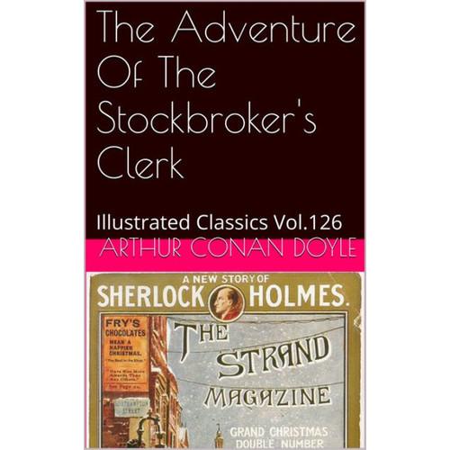 THE ADVENTURE OF THE STOCKBROKERS CLERK ARTHUR CONAN DOYLE