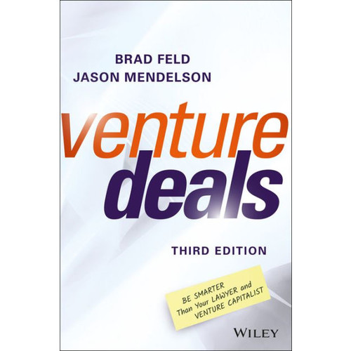 Venture Deals: Be Smarter Than Your Lawyer and Venture Capitalist / Edition 1