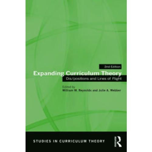 Expanding Curriculum Theory: Dis/positions and Lines of Flight / Edition 2