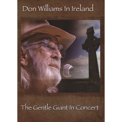 Don Williams in Ireland: The Gentle Giant in Concert [DVD]