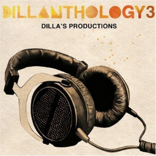Dillanthology, Vol. 3: Dilla's Productions [PA] - Various - CD