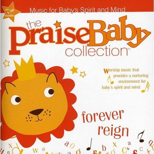 The Praise Baby Collection: Forever Reign [CD]