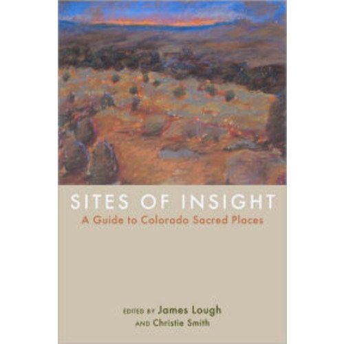 Sites of Insight: Colorado Sacred Places
