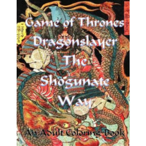 Game of Thrones Dragonslayer - The Shogunate Way