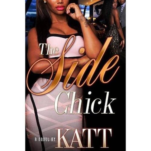 Side Chick (Paperback) (Katt)