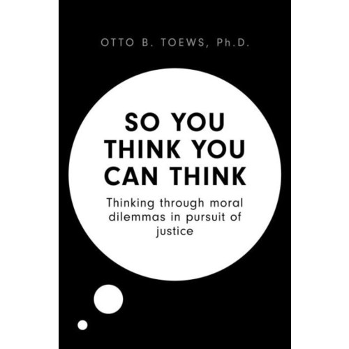 So You Think You Can Think: Thinking through moral dilemmas in pursuit of justice