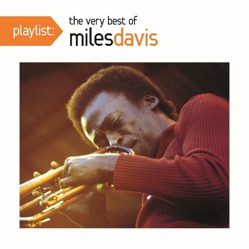 Playlist: The Very Best of Miles Davis [CD]