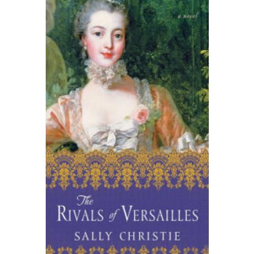 The Rivals of Versailles: A Novel
