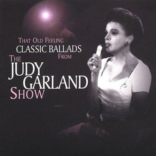 Judy Garland - That Old Feeling: Classic Ballads From