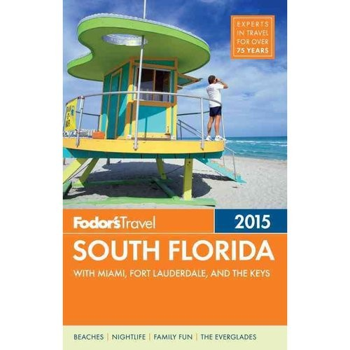 Fodor's Travel 2015 South Florida: With Miami, Fort Lauderdale, & the Keys
