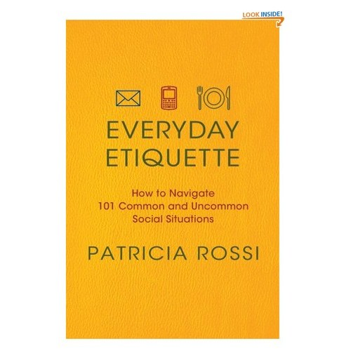 Everyday Etiquette: How to Navigate 101 Common and Uncommon Social Situations