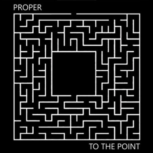 Proper - To The Point (Vinyl)