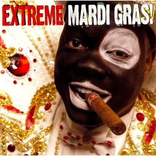 Extreme Mardi Gras [CD]