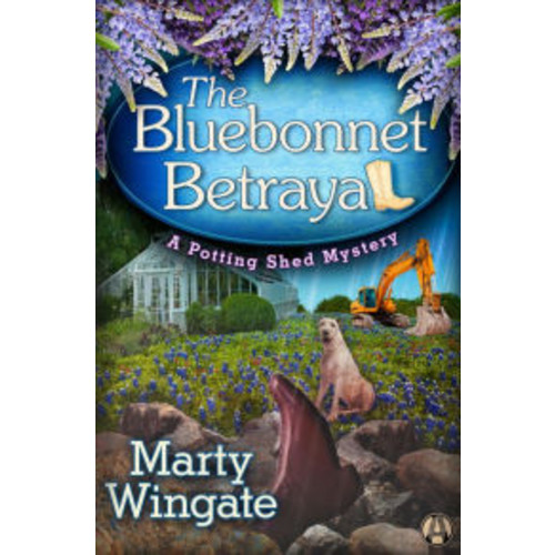 The Bluebonnet Betrayal (Potting Shed Mystery Series #5)