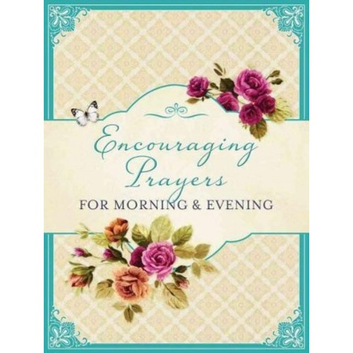 Encouraging Prayers for Morning & Evening (Paperback)