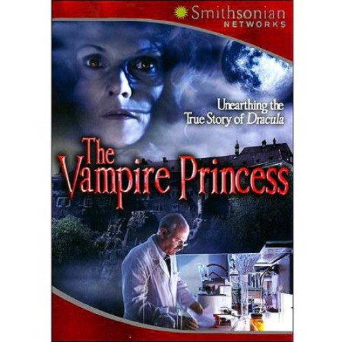 The Vampire Princess: Unearthing the True Story of Dracula [DVD] [2007]