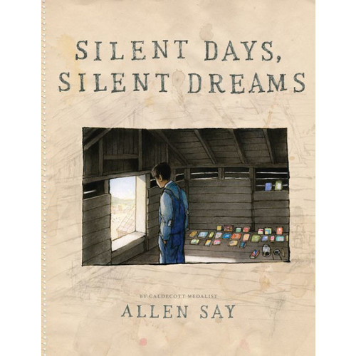 Silent Days, Silent Dreams (School And Library) (Allen Say)