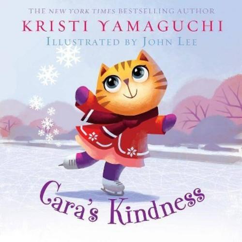 Cara's Kindness (Hardcover) (Kristi Yamaguchi)