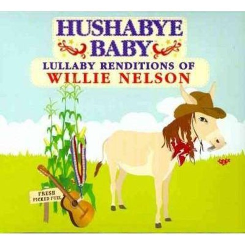 Hushabye Baby: Lullaby Renditions of Willie Nelson [CD]