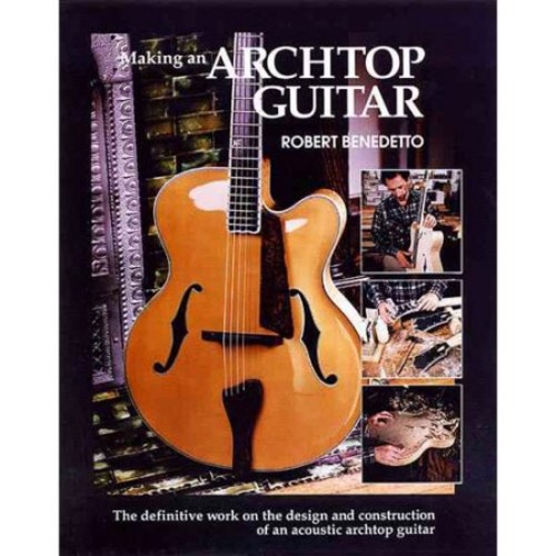 Making an Archtop Guitar (Paperback)