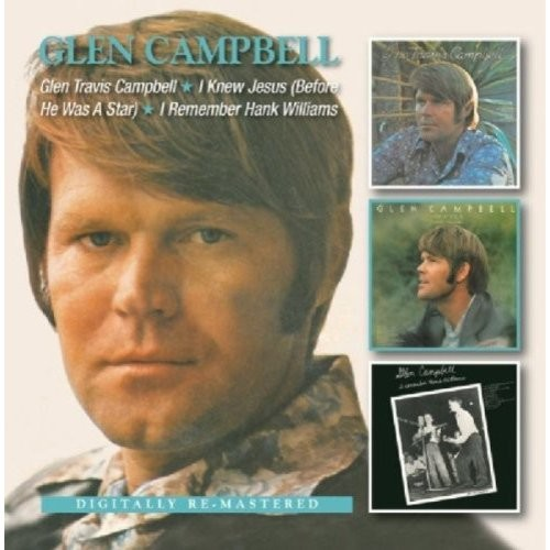 Glen Travis Campbell/I Knew Jesus (Before He Was a Star)/I Remember Hank Williams [CD]
