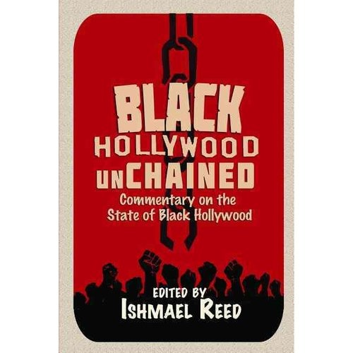 Black Hollywood Unchained: Commentary on the State of Black Hollywood
