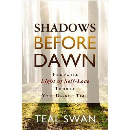 Shadows Before Dawn: Finding the Light of Self-Love Through Your Darkest Times (Paperback)