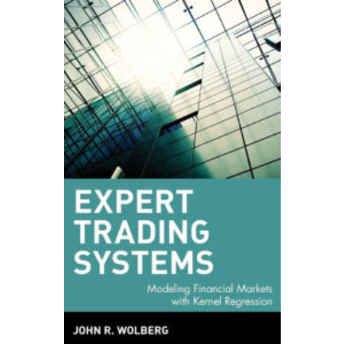 Expert Trading Systems: Modeling Financial Markets with Kernel Regression / Edition 1