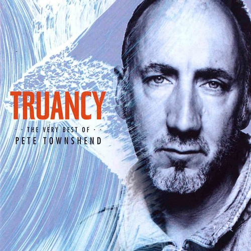 Truancy: The Best of Pete Townshend [CD]