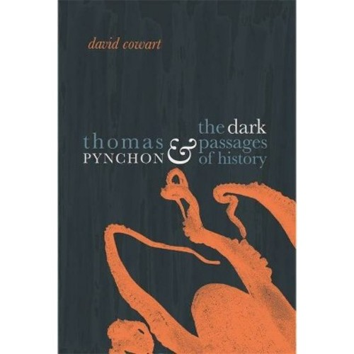 Thomas Pynchon & the Dark Passages of History