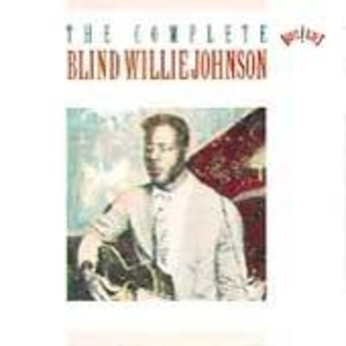 Blind Willie Johnson - The Complete Blind Willie Johnson