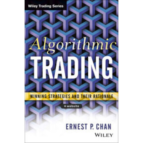 Algorithmic Trading: Winning Strategies and Their Rationale / Edition 1