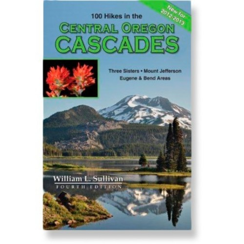 100 Hikes in the Central Oregon Cascades - Fourth Edition